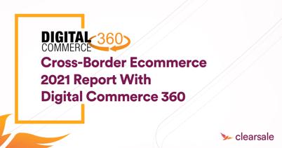 Cross-Border Ecommerce 2021 Report With Digital Commerce 360
