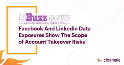 Facebookand LinkedIn data exposures show the scope of account takeover risks