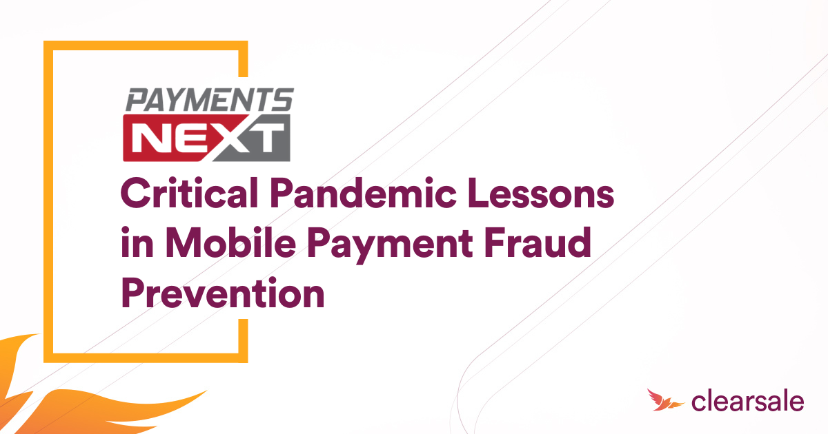 Critical Pandemic Lessons in Mobile Payment Fraud Prevention