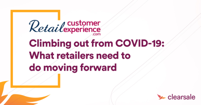 Climbing out from COVID-19: What retailers need to do moving forward