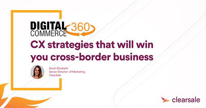 CX strategies that will win you cross-border business