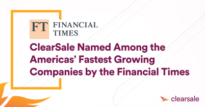 ClearSale Named One of the Fastest Growing Companies in the Americas by the Financial Times