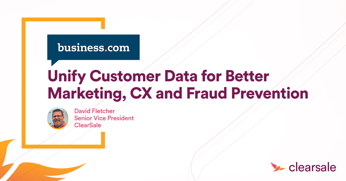 Unify Customer Data for Better Marketing, CX and Fraud Prevention