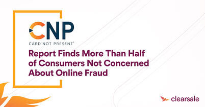 Report Finds More Than Half of Consumers Not Concerned About Online Fraud