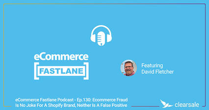 Ecommerce Fraud Is No Joke For A Shopify Brand, Neither Is A False Positive