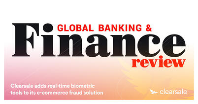 Clearsale adds real-time biometric tools to its e-commerce fraud solution