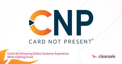 Covid-19: Enhancing Online Customer Experience While Fighting Fraud