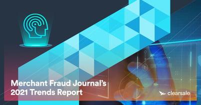 Merchant Fraud Journal's 2021 Trends Report