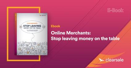 Online Merchants - Stop leaving money on the table