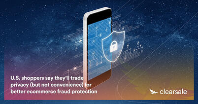 U.S. shoppers say they'll trade privacy (but not convenience) for better ecommerce fraud protection