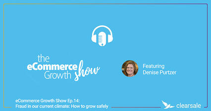 eCommerce_Growth_Show_Ep.14__Fraud_in_our_current_climate_How_-_wide