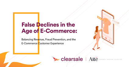 False Declines and Ecommerce Fraud Prevention
