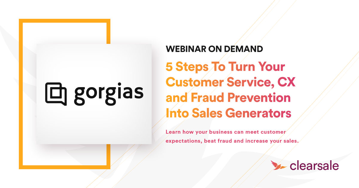 webinar: 5 Steps To Turn Your Customer Service, CX and Fraud Prevention Into Sales Generators