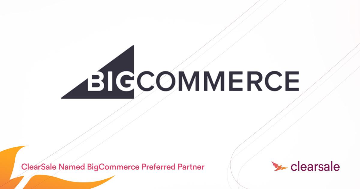 ClearSale Named BigCommerce Preferred Partner