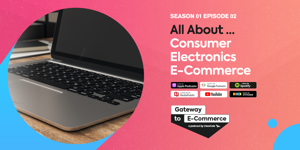 GATEWAY TO E-COMMERCE EP 2:ALL ABOUT... CONSUMER ELECTRONICS E-COMMERCE
