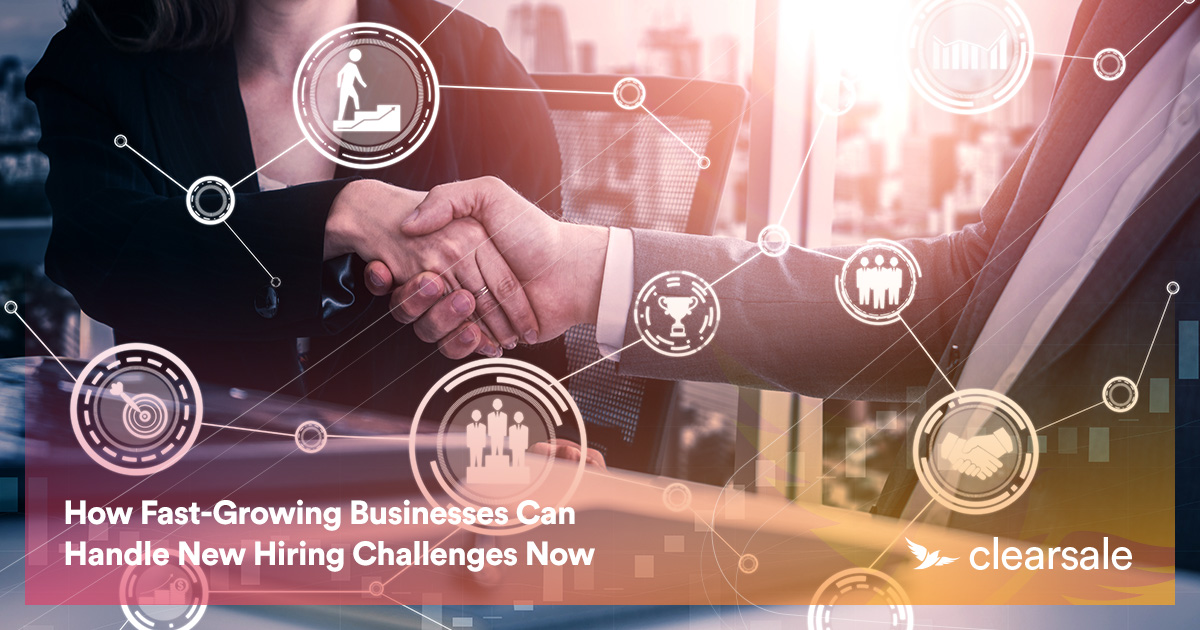 How Fast-Growing Businesses Can Handle New Hiring Challenges Now