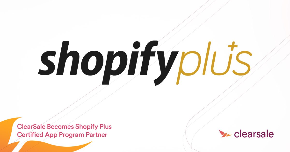 ClearSale Becomes Shopify Plus Certified App Program Partner_Blog
