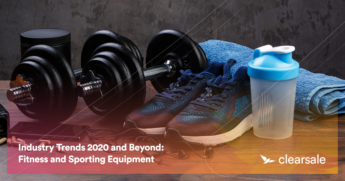 Industry Trends 2020 and Beyond: Fitness and Sporting Equipment