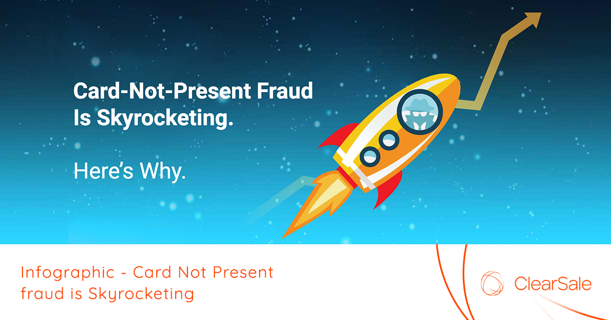 Infographic - Card Not Present fraud is Skyrocketing Infographic