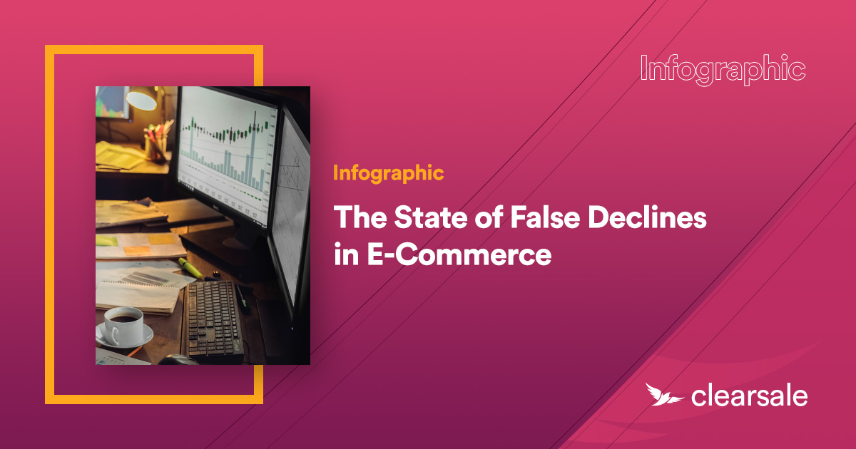 The State of False Declines in E-Commerce