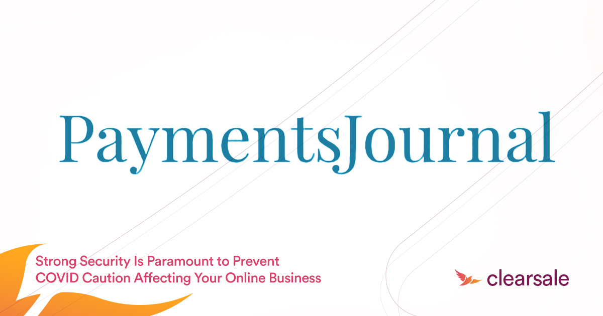 PaymentsJournal_-_Strong_Security_Is_Paramount_to_Prevent_COVID_Caution_Affecting_Your_Online_Business-2_Blog