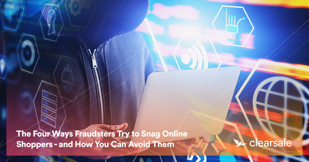 The Four Ways Fraudsters Try to Snag Online Shoppers - and How You Can Avoid Them