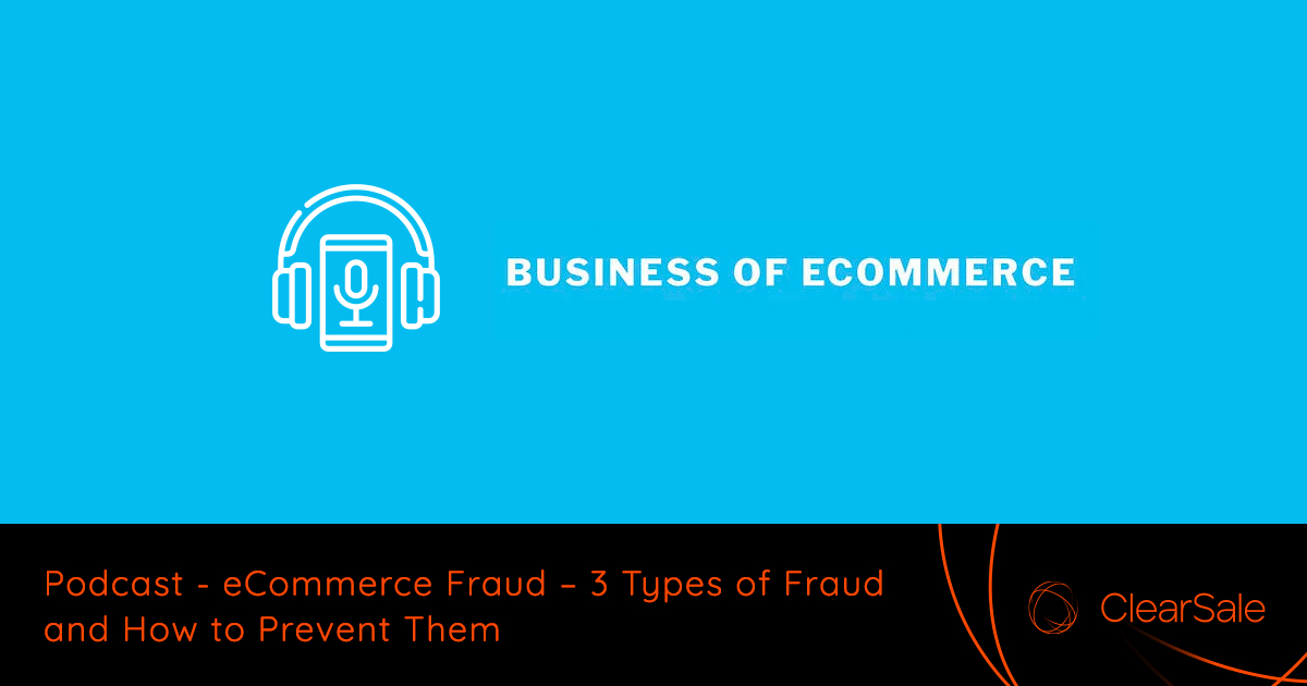 eCommerce Fraud – 3 Types of Fraud & How to Prevent Them