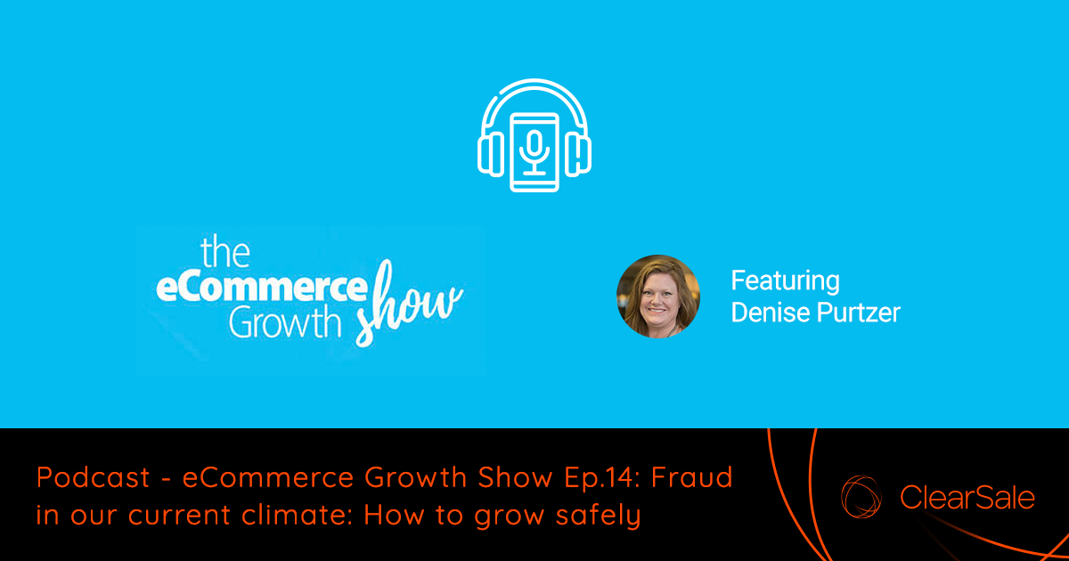 eCommerce Growth Show Ep.14_ Fraud in our current climate_ How to grow safely