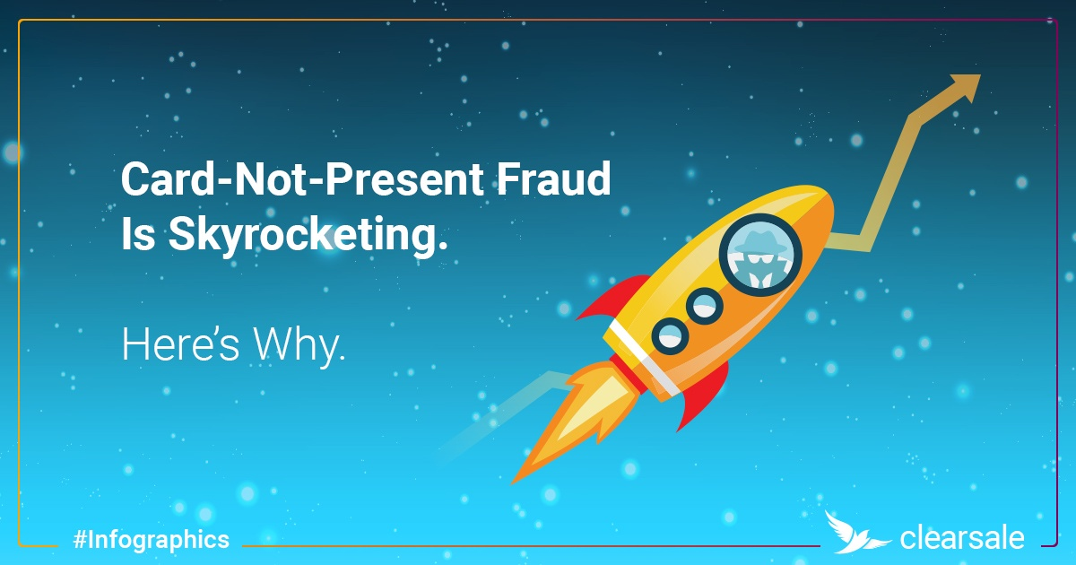 Card not present fraud is skyrocketing