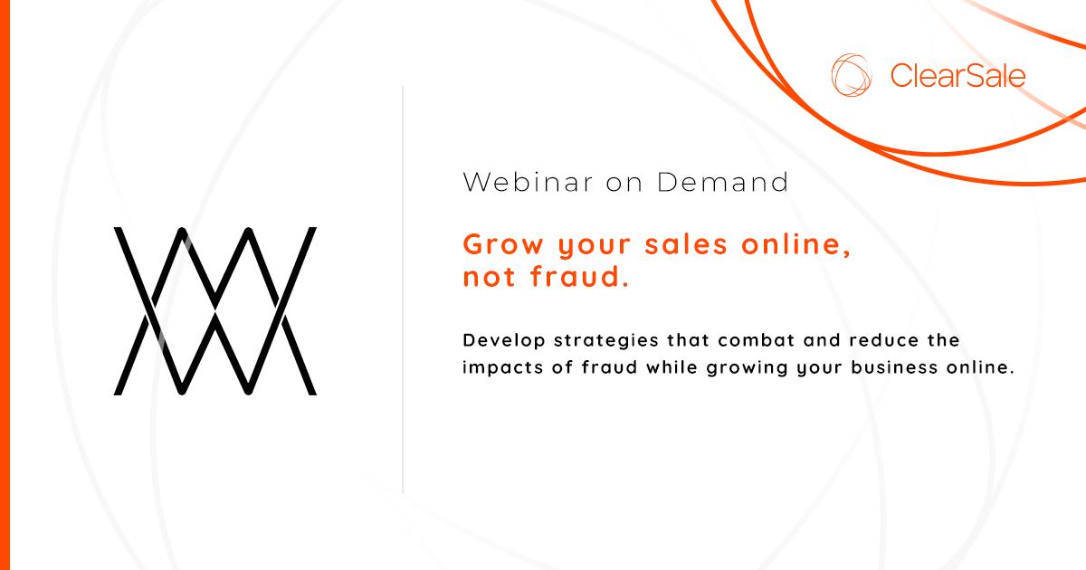 Grow Your Sales Online, Not Fraud Webinar